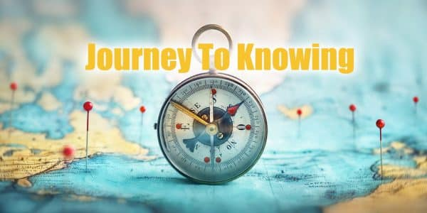 Journey To Knowing